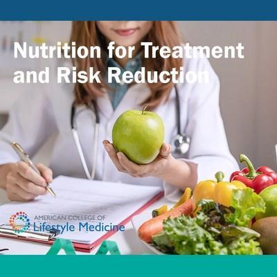"""The American College of Lifestyle Medicine has announced the second installment of its CME- and CE- accredited online """"Food as Medicine"""" course for physicians and clinicians, called """"Nutrition for Treatment and Risk Reduction."""""""