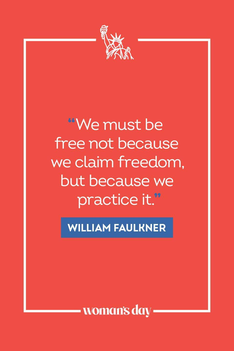 """<p>""""We must be free not because we claim freedom, but because we practice it."""" </p>"""
