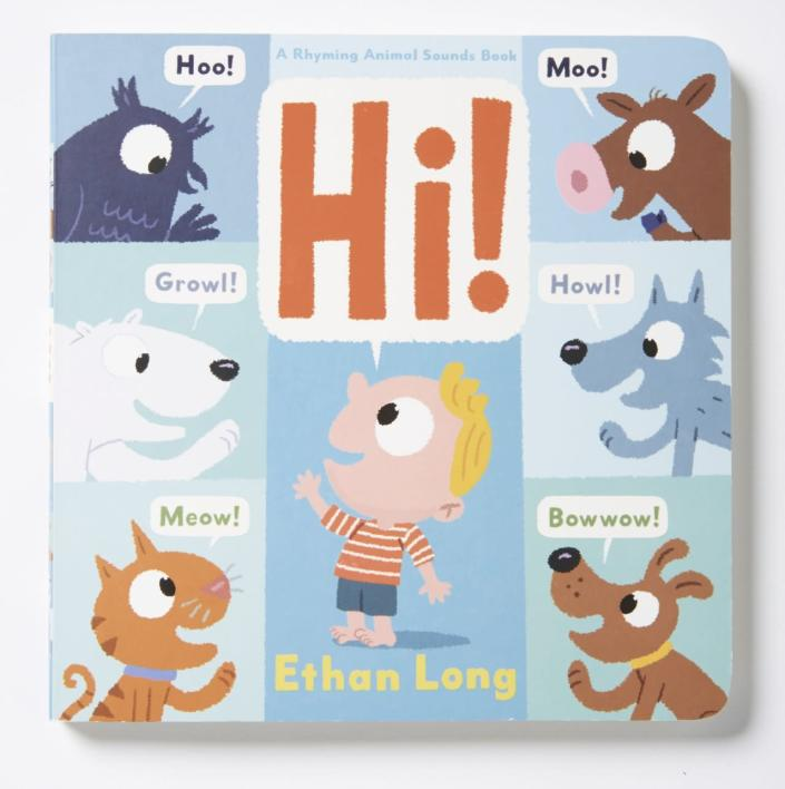 "<p>A rhyming book about how different animals say hello, with adorable cartoonish illustrations. <a href=""http://www.amazon.com/Hi-Ani"" rel=""nofollow noopener"" target=""_blank"" data-ylk=""slk:Buy"" class=""link rapid-noclick-resp"">Buy</a> for kids from birth to age 3. <i>(Photo: Harry N. Abrams)</i></p>"