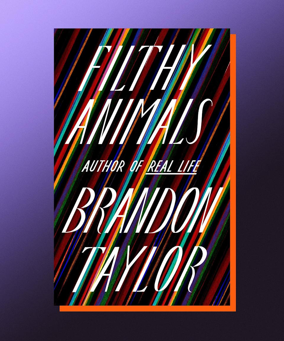 """<strong><em>Filthy Animals</em>, Brandon Taylor (</strong><a href=""""https://bookshop.org/books/filthy-animals/9780525538912"""" rel=""""nofollow noopener"""" target=""""_blank"""" data-ylk=""""slk:available June 22"""" class=""""link rapid-noclick-resp""""><strong>available June 22</strong></a><strong>)</strong><br><br>This collection of interconnected stories is a stunning achievement from Brandon Taylor, whose debut novel <em>Real Life</em> signaled a singular new literary talent. <em>Filthy Animals </em>probes deeper into the psyches of people for whom alienation is more than just a way of life — it <em>is</em> life. None of that is to say there is anything dreary about these stories; rather, they are marked by a pervasive intelligence and empathy, a reminder that even in our despair and isolation, we are not wholly alone. Taylor doesn't need to get sentimental, though, to get poignant — a writerly quality that's all too rare, and very much appreciated."""