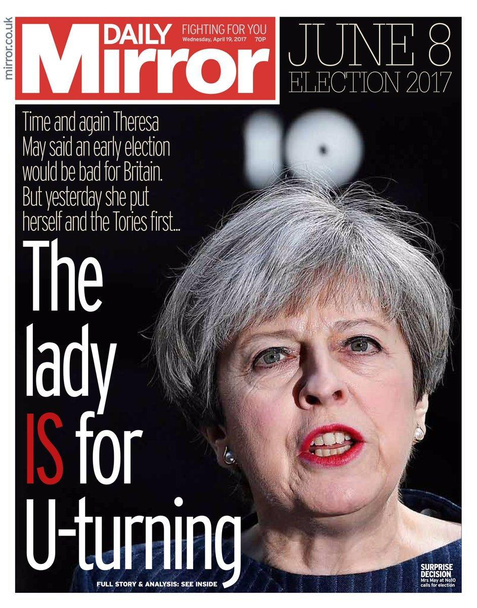 <p>A little Maggie Thatcher joke from the Mirror, who pointed out Mrs May's dramatic change in stance on the issue of an early election. </p>