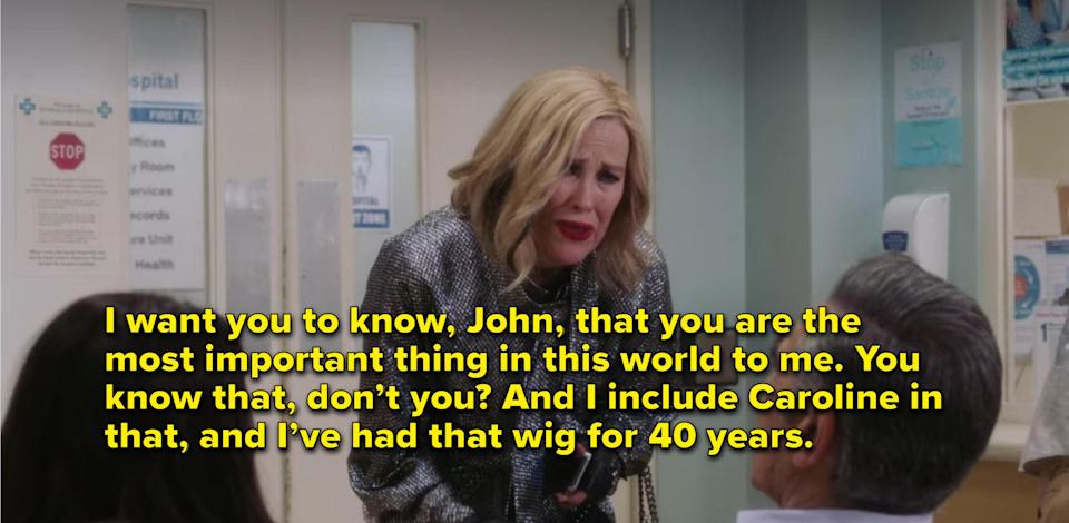 Moira says that Johnny is the most important thing in the world to her and she includes her wig Caroline in that