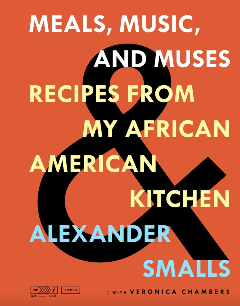 Meals, Music, and Muses: Recipes From My African American Kitchen – Alexander Smalls