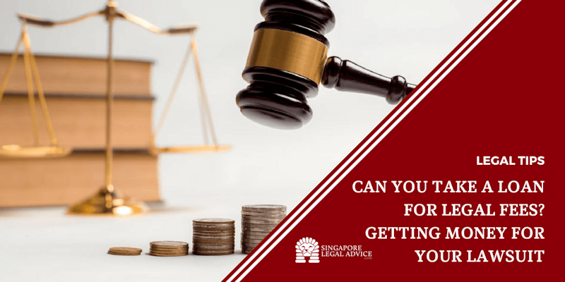 Can You Take a Loan for Legal Fees? Getting Money for Your Lawsuit