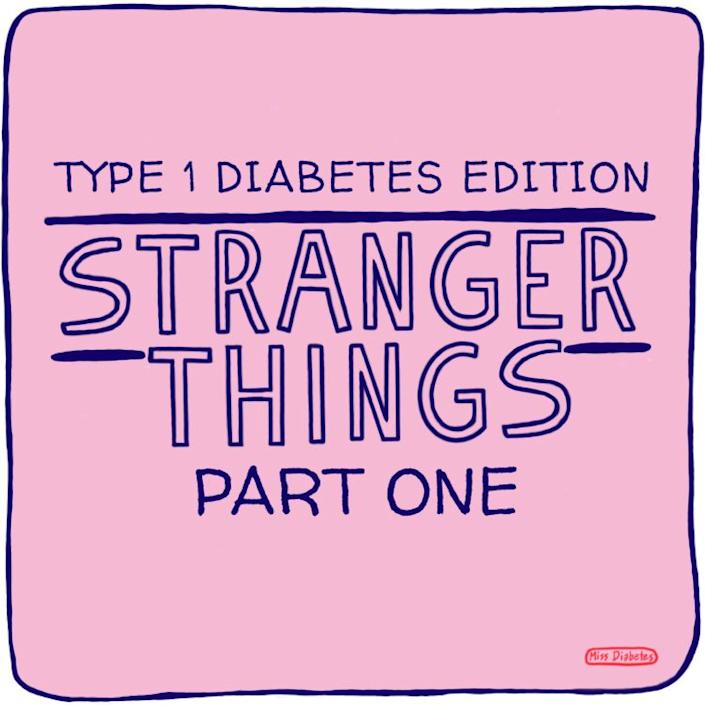 type 1 diabetes edition stranger things part one