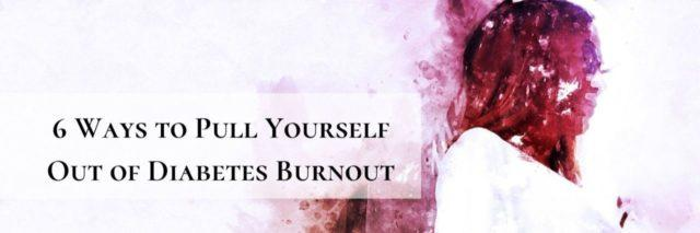 6 Ways to Pull Yourself Out of Diabetes Burnout