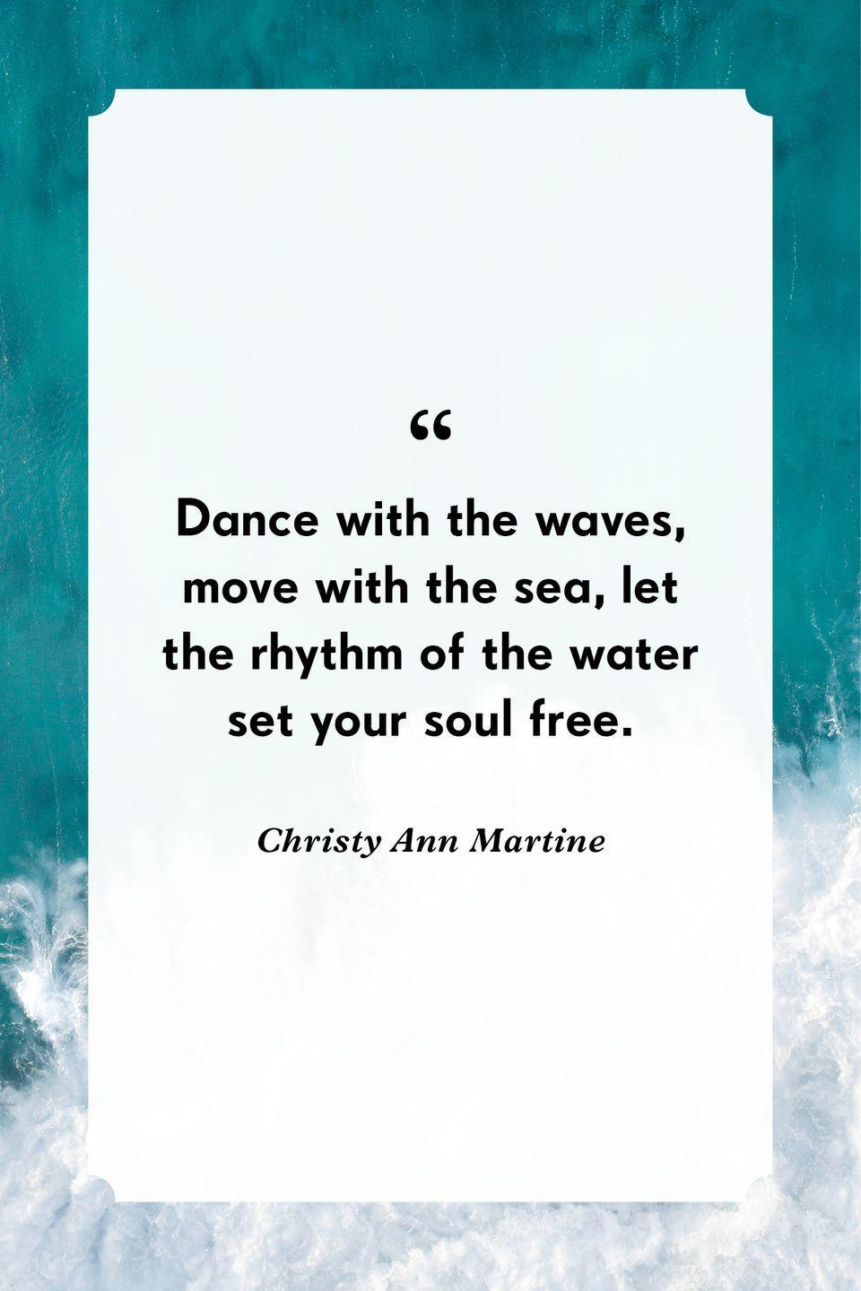 """<p>""""Dance with the waves, move with the sea, let the rhythm of the water set your soul free.""""</p>"""