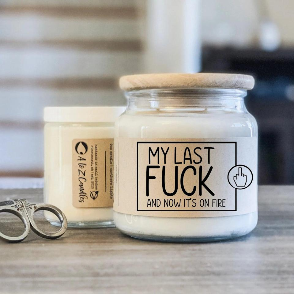 <p>You can't go wrong with the <span>My Last F*ck Candle</span> ($17 and up). It's hilarious and such a mood. You can choose from a ton of different scents. </p>