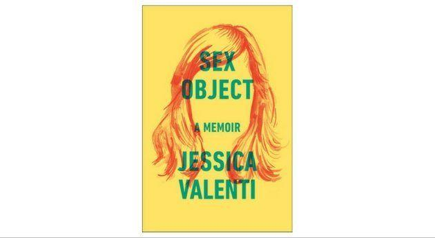 """Feminist blogger Jessica Valenti knew she would receive backlash for naming her memoir """"Sex Object."""" Despite the fact that no woman appreciates being demeaned to the status of an object, Valenti predicted that trolls would object to the name, claiming Valenti wasn't attractive enough to deserve the dehumanizing title. And she was right. This is but one infuriating circumstance Valenti explores <a href=""""https://www.amazon.com/gp/product/0062435086/ref=as_li_qf_sp_asin_il_tl?ie=UTF8&tag=thehuffingtop-20&camp=1789&creative=9325&linkCode=as2&creativeASIN=0062435086&linkId=8ed139d7da67b8214367c725ad3264fb"""" target=""""_blank"""">in her essay collection</a>, which recalls with vulnerability and force the experience growing up a sex object first, a human being second. Readers might be surprised at how many of their own repressed memories bubble up reading Valenti's account, how many times instances of misogyny have been laughed off or brushed under the rug. -Priscilla Frank"""