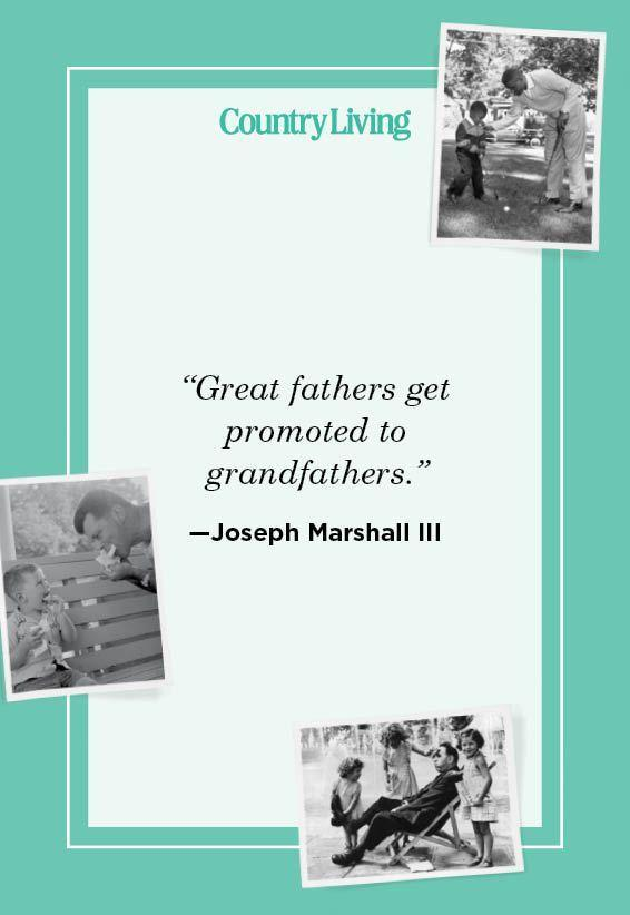 """<p>""""Great fathers get promoted to grandfathers."""" </p>"""
