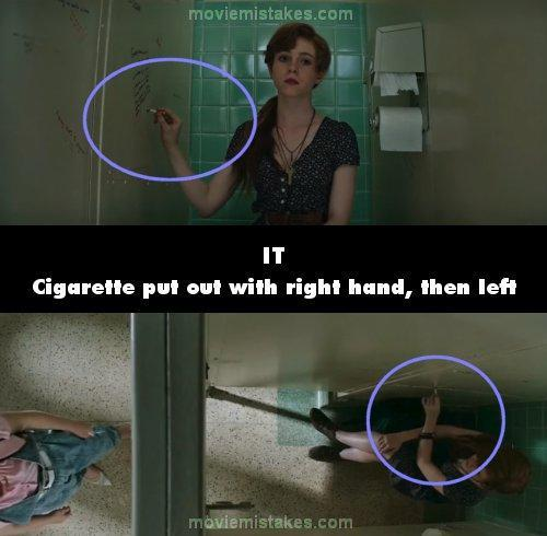 "<p>When Beverly is in the bathroom she puts out her cigarette on the cubicle wall using her right hand. The shot switches to overhead and she's now using her left.<br> (<a href=""https://www.moviemistakes.com/"" rel=""nofollow noopener"" target=""_blank"" data-ylk=""slk:MovieMistakes.com"" class=""link rapid-noclick-resp"">MovieMistakes.com</a>) </p>"