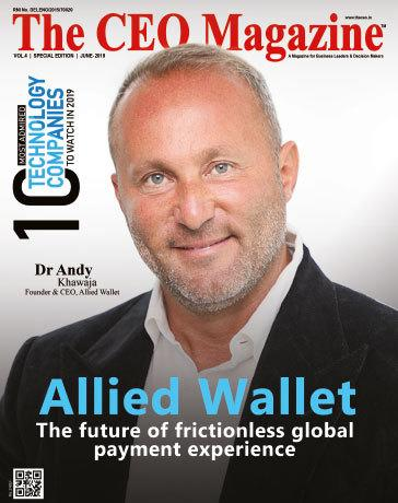 Allied Wallet Founder Andy Khawaja Featured in The CEO Magazine