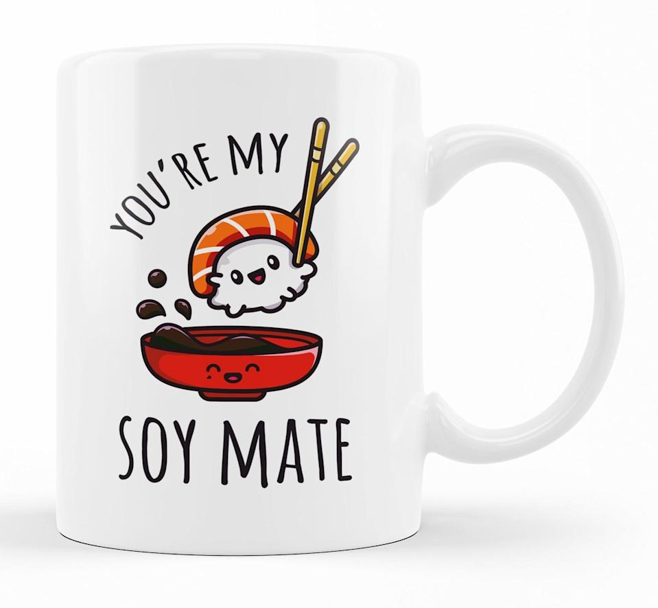 <p>Get this <span>You're My Soy Mate Coffee Mug</span> ($15) for your significant other.</p>