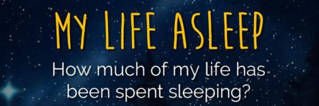 """image of text on starry background. the text says """"my life asleep: how much of my life has been spent sleeping? and what happened in that time?"""
