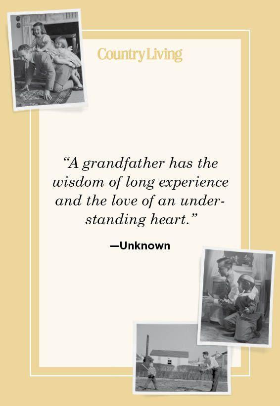 """<p>""""A grandfather has the wisdom of long experience and the love of an understanding heart.""""</p>"""
