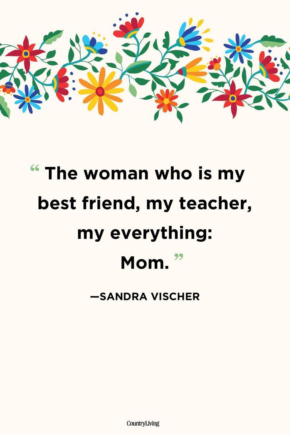 """<p>""""The woman who is my best friend, my teacher, my everything: Mom.""""</p>"""
