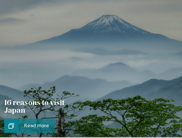 16 reasons to visit Japan