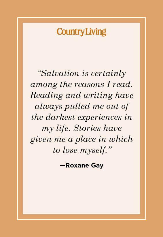 """<p>""""Salvation is certainly among the reasons I read. Reading and writing have always pulled me out of the darkest experiences in my life. Stories have given me a place in which to lose myself."""" </p>"""