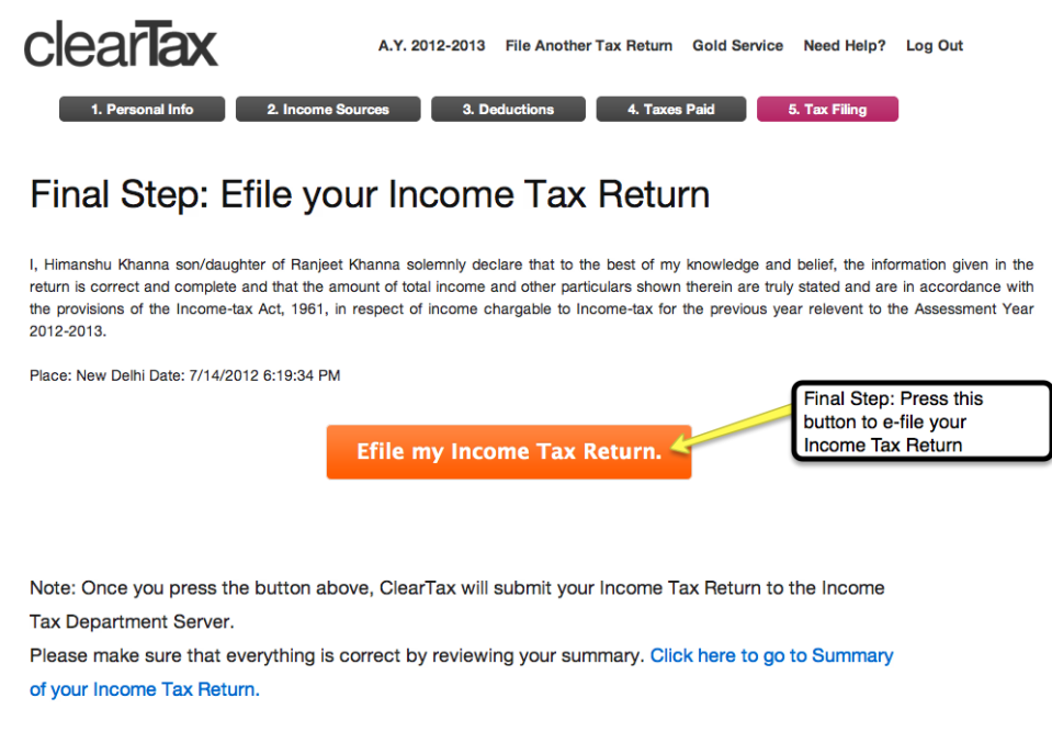 13. Final Step: E-file your Income Tax Return. Once you click this button, ClearTax submits your Income Tax Return to the Income Tax Department server. 14. The Income Tax Department will send you ITR-V after a few days to your email address. Sign and send this to CPC, Bangalore. Detailed guide for signing and sending your ITR-V to CPC, Bangalore is provided here.