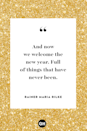 <p>And now we welcome the new year. Full of things that have never been.</p>