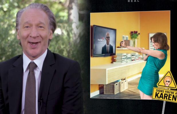 Bill Maher Provides a List of Signs to Help White Women Know if They're a 'Karen'