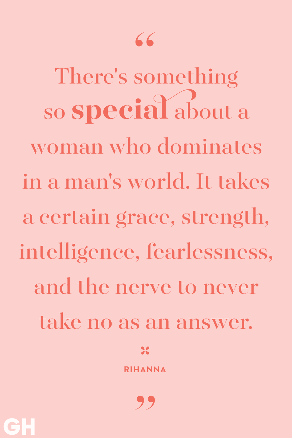 <p>There's something so special about a woman who dominates in a man's world. It takes a certain grace, strength, intelligence, fearlessness, and the nerve to never take no for an answer.</p>