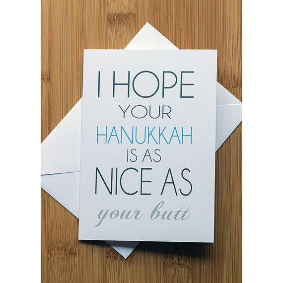 "<i>Buy it from <a href=""https://www.etsy.com/listing/251436172/i-hope-your-hanukkah-is-as-nice-as-your?ref=shop_home_active_8"" rel=""nofollow noopener"" target=""_blank"" data-ylk=""slk:GothamPops on Etsy"" class=""link rapid-noclick-resp"">GothamPops on Etsy</a>&nbsp;for&nbsp;$3.50.</i>"