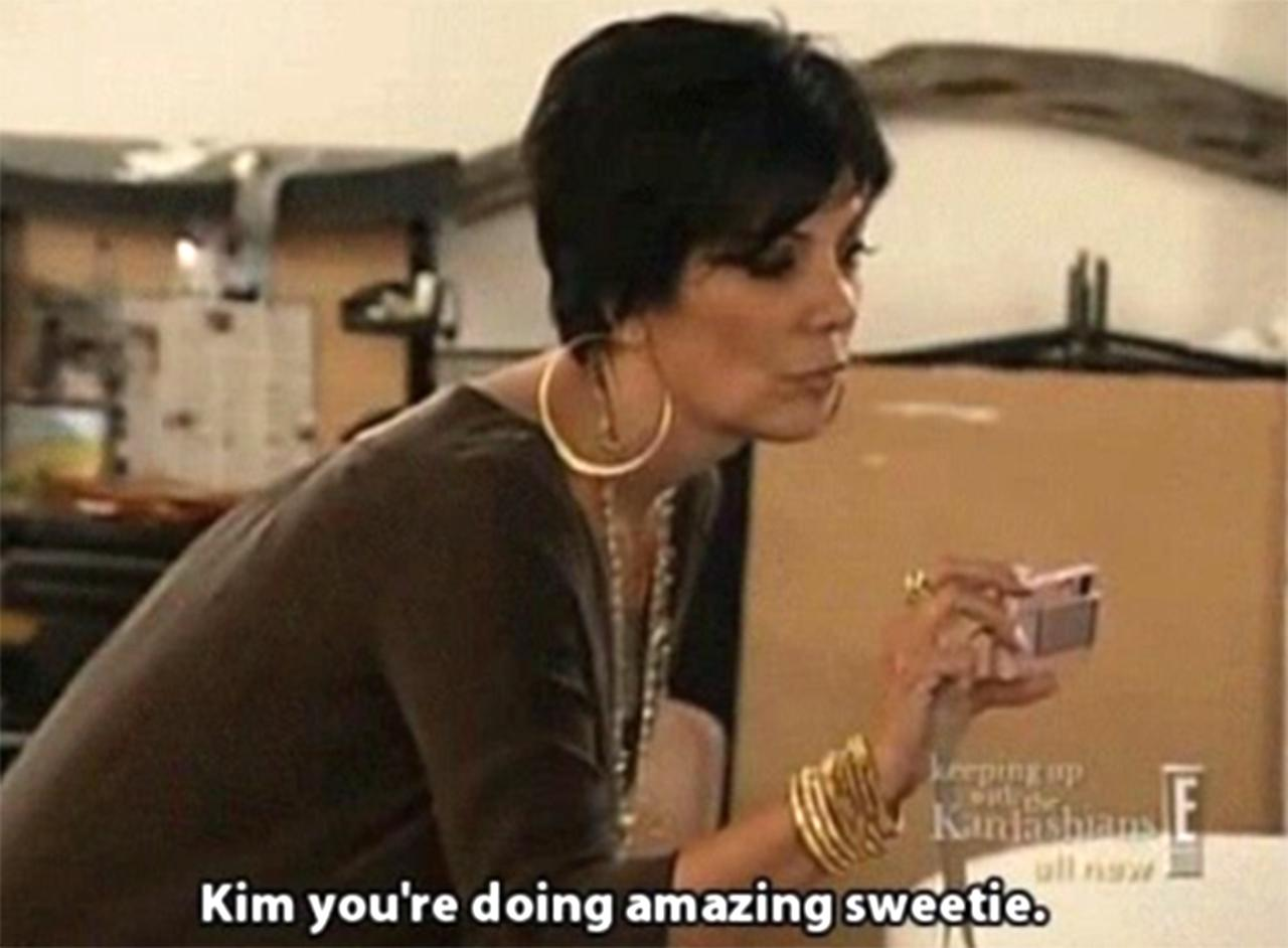 """Kris Jenner convinced Kim Kardashian to <a href=""""https://www.youtube.com/watch?v=hfqxet-lvDY"""">pose for <em>Playboy </em></a>and """"You're doing amazing, sweetie,"""" was born. This was right after Kim's <a href=""""https://people.com/tv/kim-kardashian-yes-my-sex-tape-introduced-me-to-the-world/"""">sex tape scandal</a> had rocked the family — and helped them gain fame."""