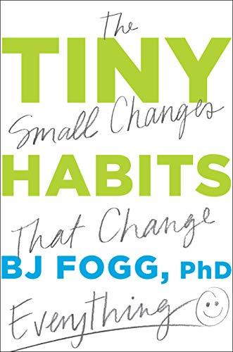 """Tiny Habits,"" by BJ Fogg Ph.D (Amazon / Amazon)"