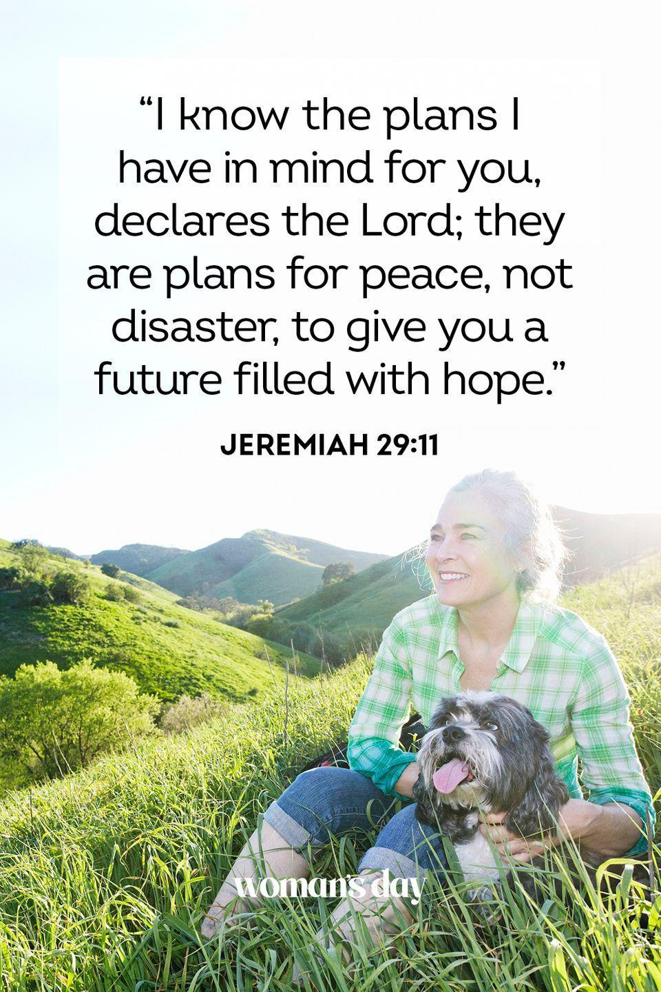 """<p>""""I know the plans I have in mind for you, declares the Lord; they are plans for peace, not disaster, to give you a future filled with hope."""" — Jeremiah 29:11</p><p><strong>The Good News</strong>: Your thoughts are so powerful. Imagine yourself at peace, and you will be.</p>"""