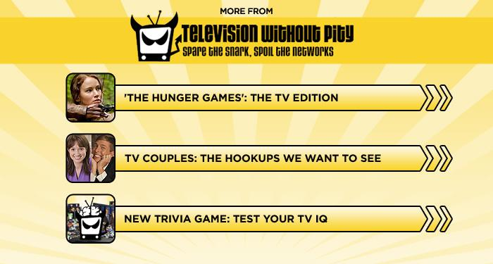 """<br><br><br><br><br><br><a href=""""http://www.televisionwithoutpity.com/show/glee/hunger-games-the-tv-teen-edition-photos.php?__source=tw%7Cyhtv&par=yhtv%20"""">'Hunger Games': The TV Edition</a><br><br><br><br><a href=""""http://www.televisionwithoutpity.com/show/valentines-day/tv-couples-2012-playing-cupid-valentines-day.php?__source=tw%7Cyhtv&par=yhtv%20"""">TV Hookups We Want to See</a><br><br><br><br><a href=""""http://www.televisionwithoutpity.com/trivia?__source=tw%7Cyhtv&par=yhtv%20"""">New Trivia Game: Test Your TV IQ</a>"""