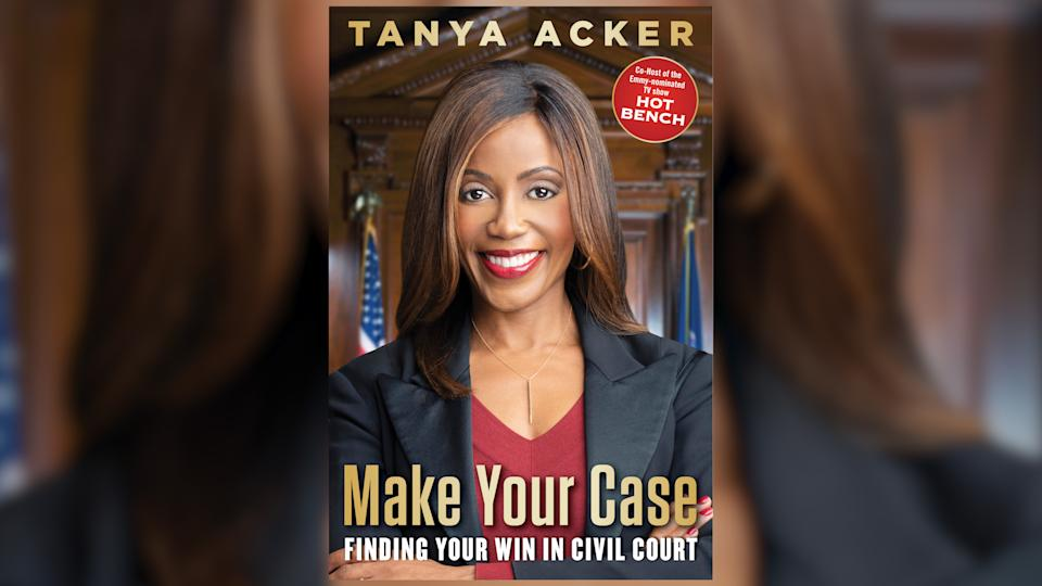 'Hot Bench' star judge Tanya Acker makes her case for why court isn't always the best option in her new book Make Your Case.