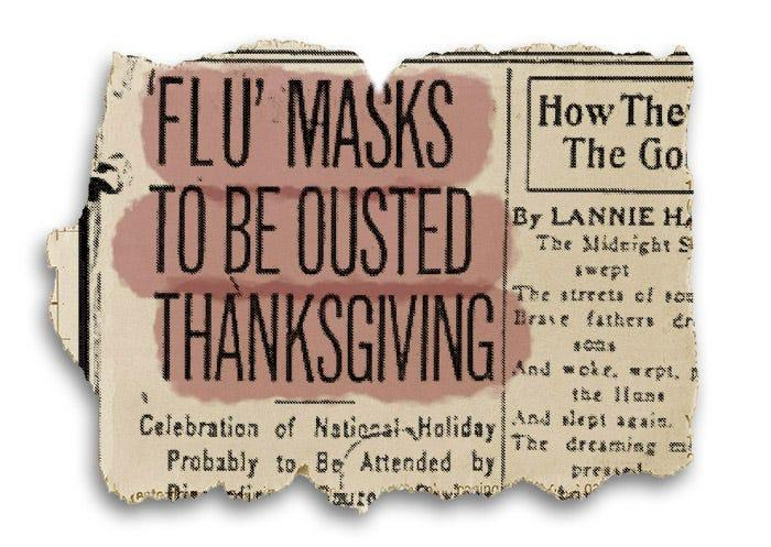 """On page 7 of its Nov. 23 edition, the San Francisco Examiner reported """"'Flu' Masks To Be Ousted Thanksgiving."""""""