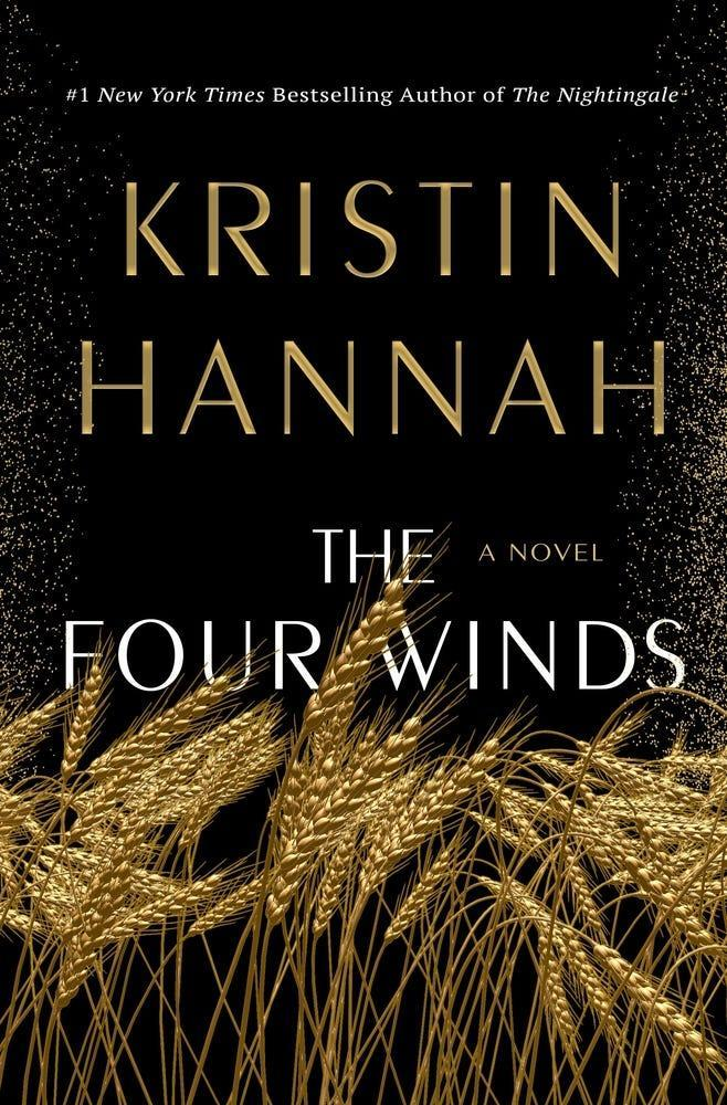 """The Four Winds,"" by Kristin Hannah."