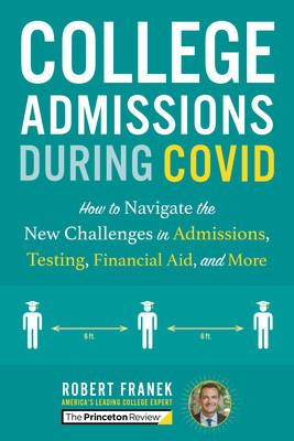 College Admissions During COVID by Robert Franek, The Princeton Review