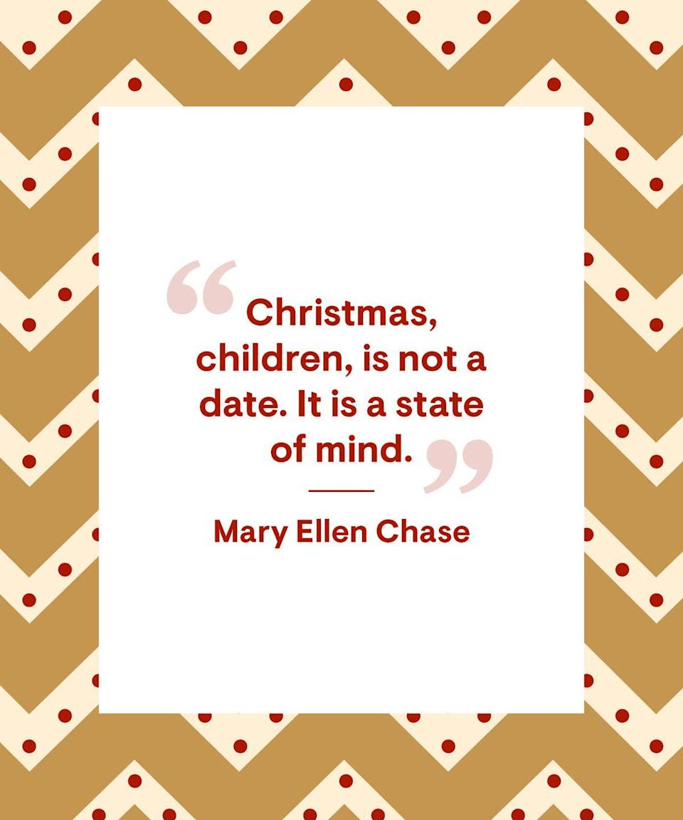 """<p>""""Christmas, children, is not a date. It is a state of mind.""""</p>"""