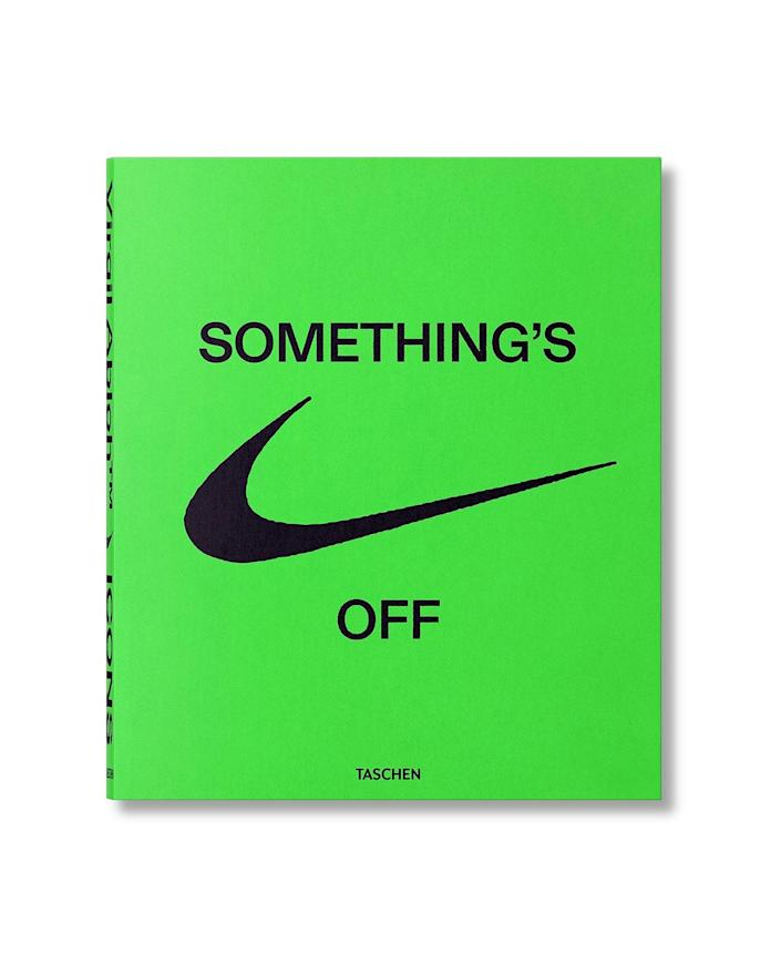"""Or, if he's more into fashion, here's a vibrant hardcover from Virgil Abloh exploring the creative process behind the Off-White mogul's extremely hyped Nike shoe collaborations. $70, Nordstrom. <a href=""""https://www.nordstrom.com/s/nike-icons-somethings-off-book/5899362"""" rel=""""nofollow noopener"""" target=""""_blank"""" data-ylk=""""slk:Get it now!"""" class=""""link rapid-noclick-resp"""">Get it now!</a>"""