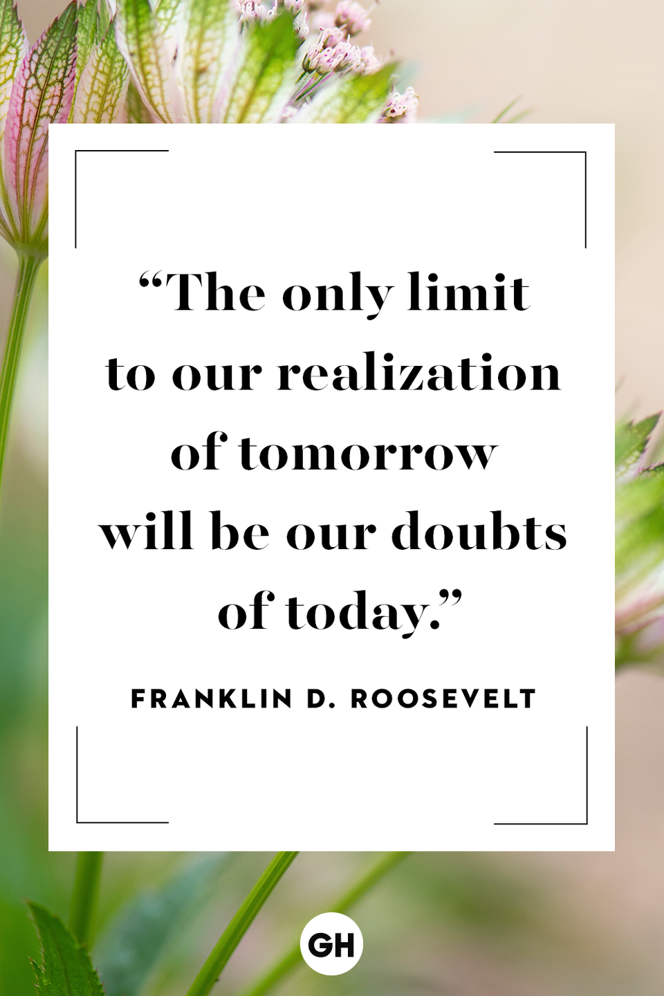 <p>The only limit to our realization of tomorrow will be our doubts of today.</p>