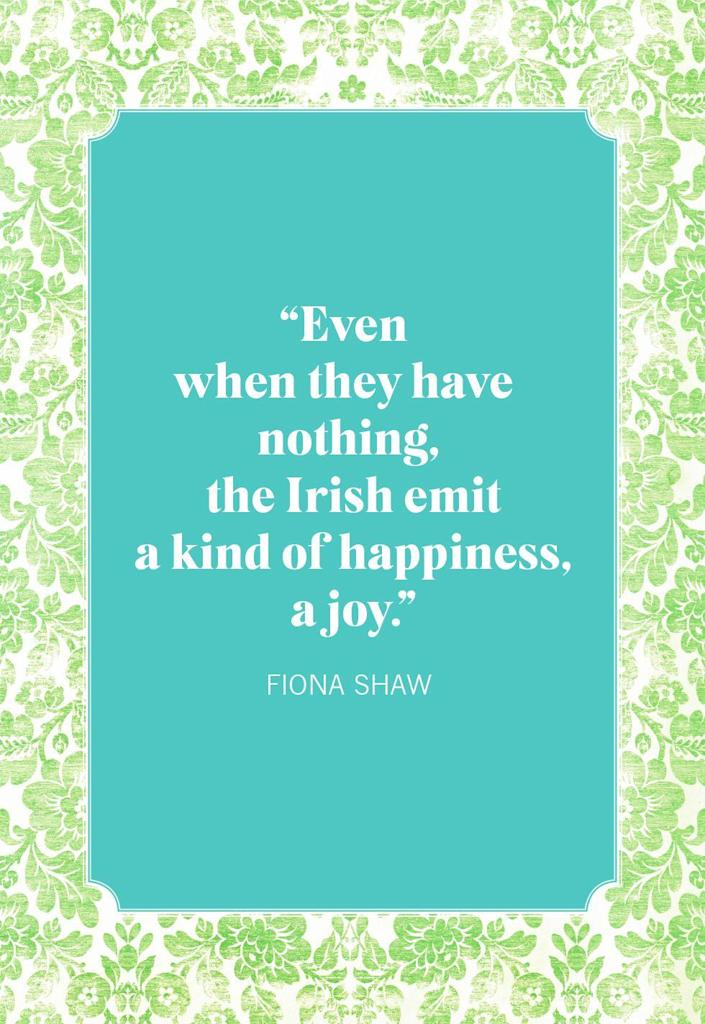 """<p>""""Even when they have nothing, the Irish emit a kind of happiness, a joy.""""</p>"""