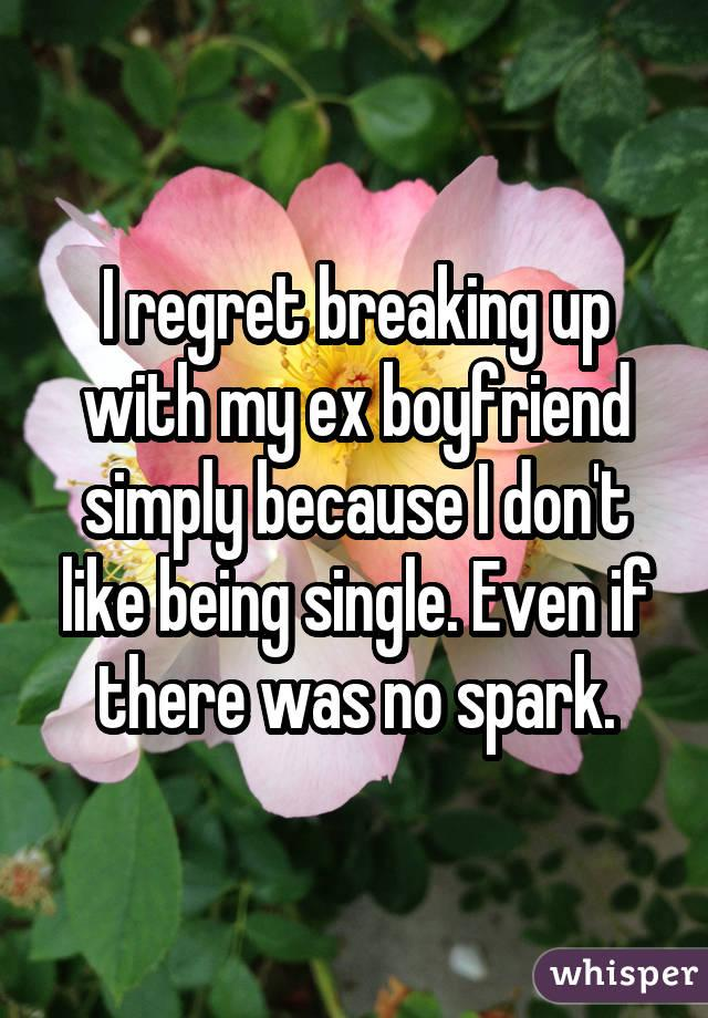 """i regret dating my ex """"can i make my ex boyfriend regret leaving me that's a question i'm asked at least a few times a week on my blogs or in email it's a heady question if you were."""
