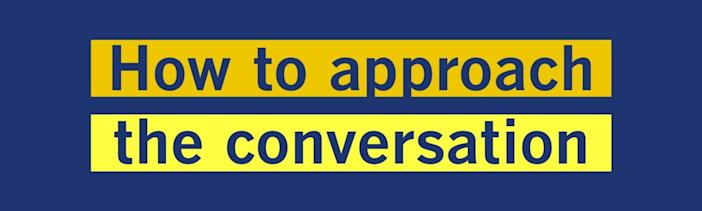 How to approach the conversation