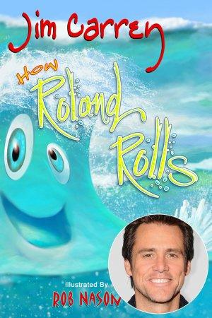 Jim Carrey on How His Childhood Fears Inspired His New Kids Book 'How Roland Rolls'