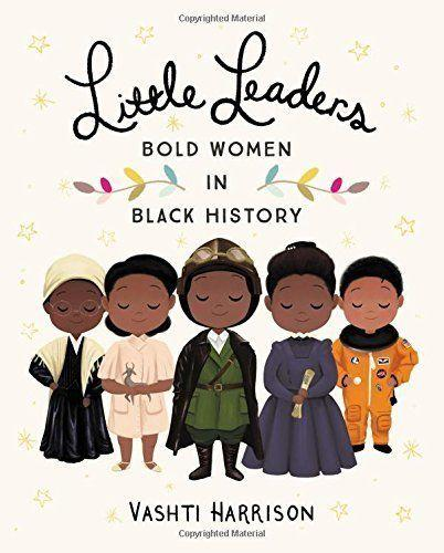 <i>Little Leaders</i>includes a variety of stories about black women who never backed down in the face of adversity.(By Vashti Harrison)