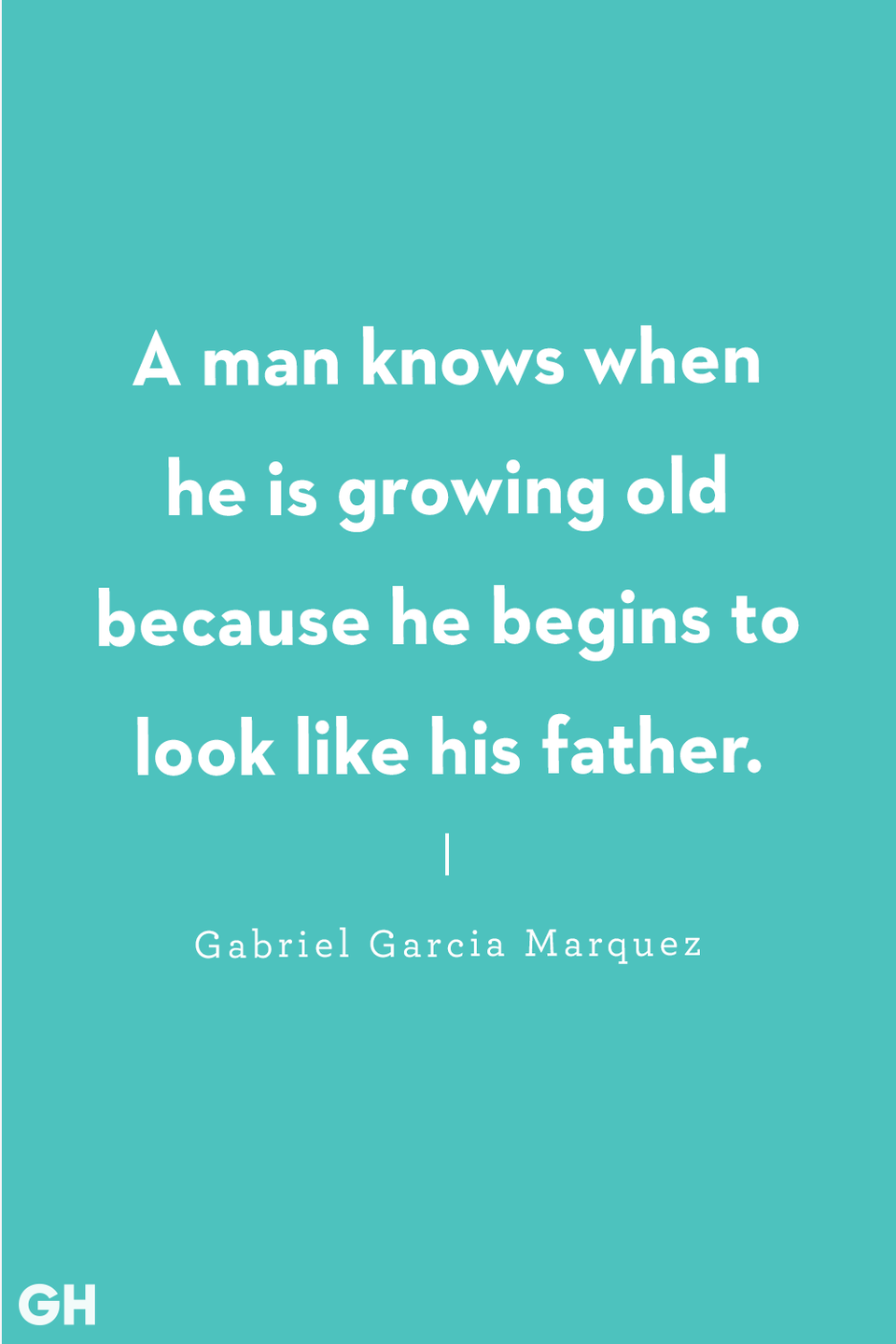 """<p>""""A man knows when he is growing old because he begins to look like his father.""""</p>"""