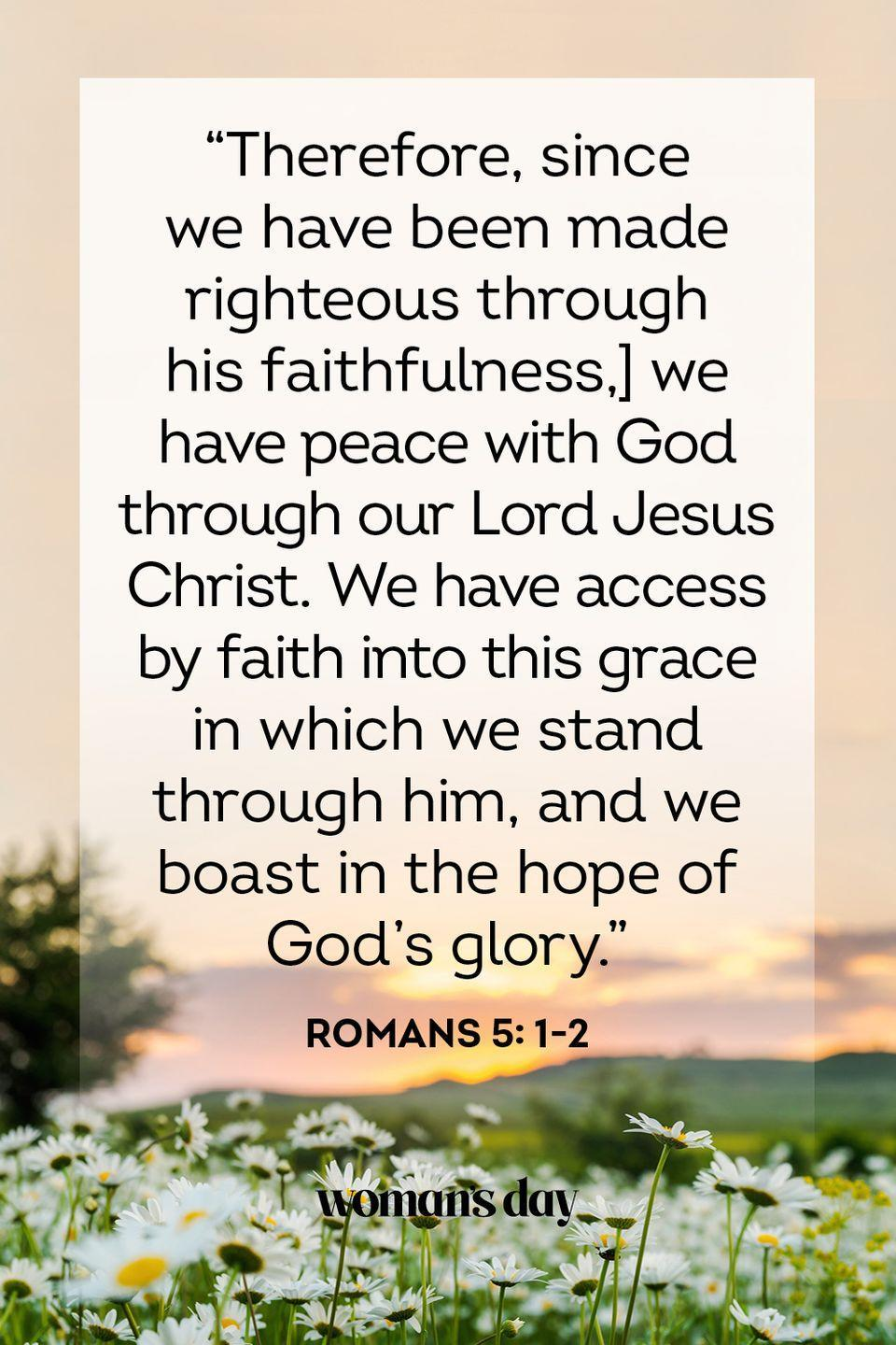 """<p>""""Therefore, since we have been made righteous through his faithfulness, we have peace with God through our Lord Jesus Christ. We have access by faith into this grace in which we stand through him, and we boast in the hope of God's glory."""" — Romans 5: 1-2</p><p><strong>The Good News: </strong>The Messiah you worship, foretold by the ancient scripture, ever and always desires peace for everyone.</p>"""