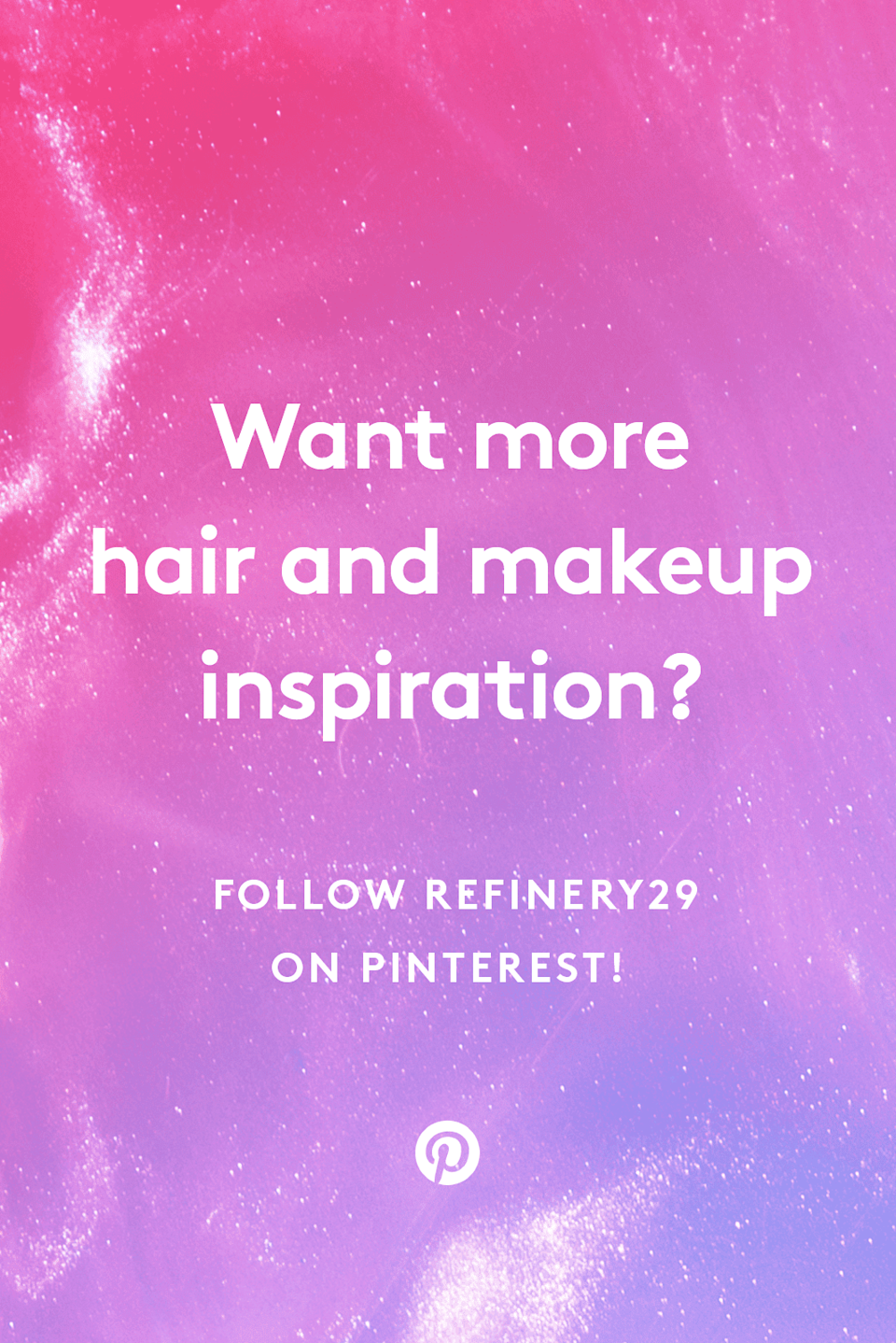 "Like this post? There's more. Get tons of beauty tips, tutorials, and inspiration on the <a href=""https://www.pinterest.com/refinery29/?auto_follow=true"" rel=""nofollow noopener"" target=""_blank"" data-ylk=""slk:Refinery29 Pinterest page"" class=""link rapid-noclick-resp"">Refinery29 Pinterest page</a> — we'll see you there!"