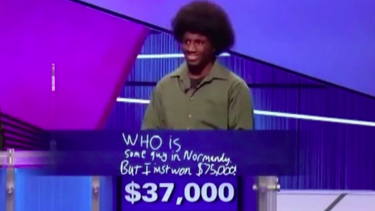 """<p>Another contestant who wasn't afraid to let everyone know they had the money in the bag, 2013 """"Jeopardy!"""" Teen Tournament Champion, <a href=""""https://www.jeopardy.com/jbuzz/contestant-jeffect/2013-teen-tournament-winner-leonard-coopers-jeffect"""" rel=""""nofollow noopener"""" target=""""_blank"""" data-ylk=""""slk:Leonard Cooper"""" class=""""link rapid-noclick-resp"""">Leonard Cooper</a>, let his Final Jeopardy answer do the talking by jotting down """"Who is some guy in Normandy but I just won $75,000?""""</p>"""