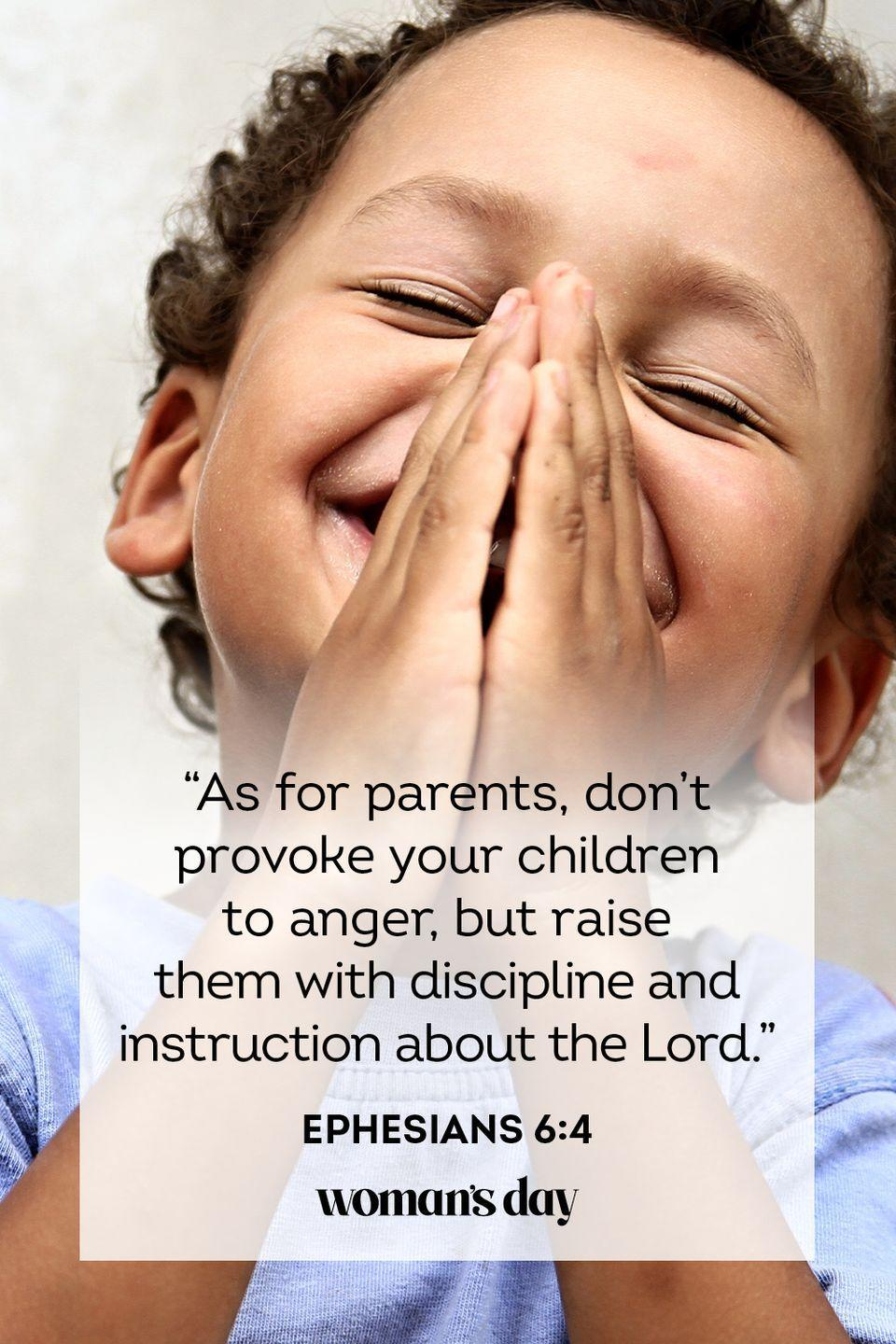 """<p>""""As for parents, don't provoke your children to anger, but raise them with discipline and instruction about the Lord."""" — Ephesians 6:4</p><p><strong>The Good News: </strong>Parents, do not harm or distress your children, but when you discipline them when necessary, think of what Jesus do. Give them grace and compassion.</p>"""
