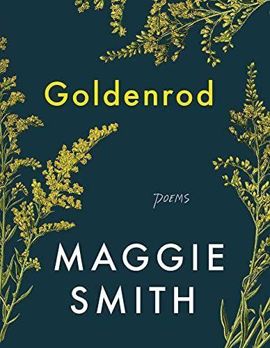 """<p><strong>Maggie Smith</strong></p><p>amazon.com</p><p><strong>$16.10</strong></p><p><a href=""""https://www.amazon.com/dp/1982185066?tag=syn-yahoo-20&ascsubtag=%5Bartid%7C10055.g.36478225%5Bsrc%7Cyahoo-us"""" rel=""""nofollow noopener"""" target=""""_blank"""" data-ylk=""""slk:Shop Now"""" class=""""link rapid-noclick-resp"""">Shop Now</a></p><p>You may know Maggie Smith from her bestseller <em>Keep Moving </em>or her gentle Twitter reminders to do just that. Her new collection uses everyday objects to examine parenthood, memory, and solitude and love in a way that's both grounded and breathtakingly astute. Preorder it and you'll have something to look forward to. </p>"""