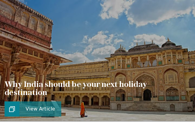 Why India should be your next holiday destination